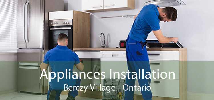 Appliances Installation Berczy Village - Ontario