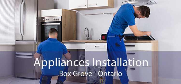 Appliances Installation Box Grove - Ontario