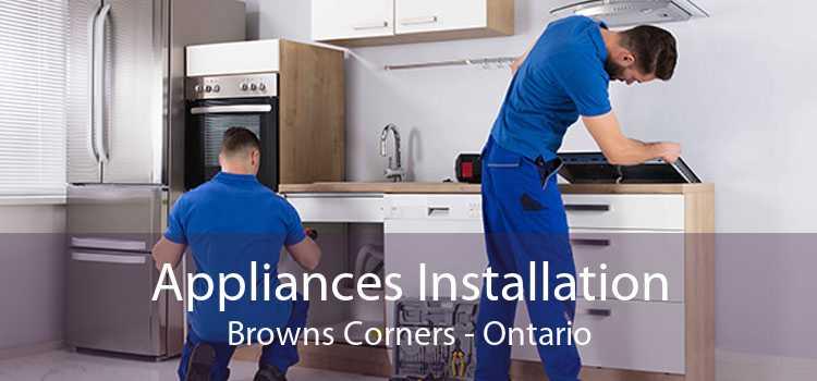Appliances Installation Browns Corners - Ontario