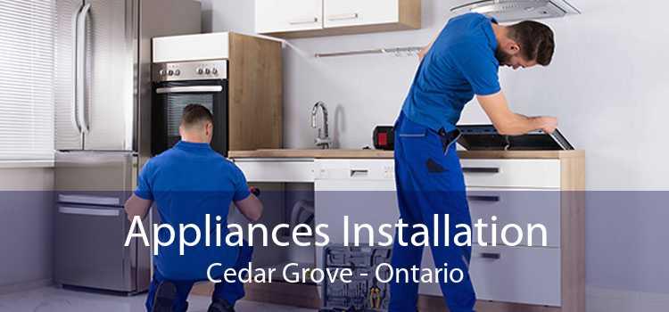 Appliances Installation Cedar Grove - Ontario