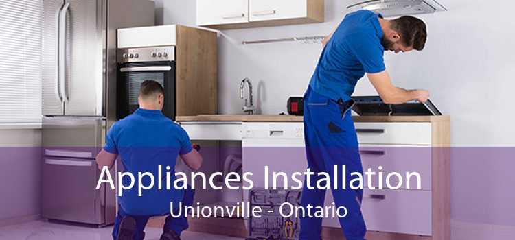 Appliances Installation Unionville - Ontario