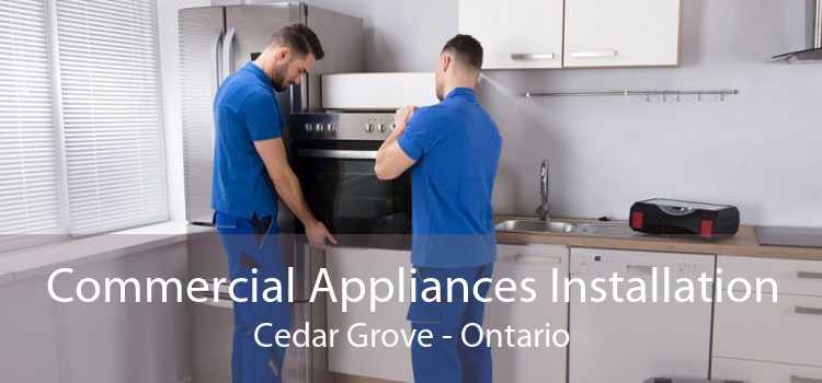 Commercial Appliances Installation Cedar Grove - Ontario