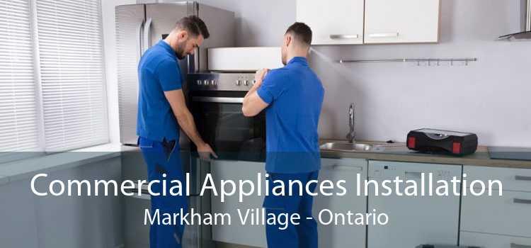 Commercial Appliances Installation Markham Village - Ontario