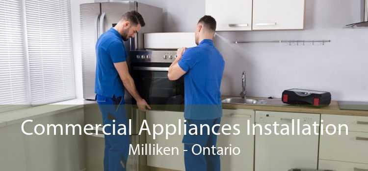 Commercial Appliances Installation Milliken - Ontario