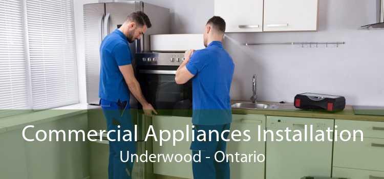 Commercial Appliances Installation Underwood - Ontario