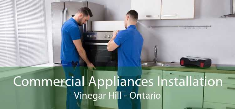 Commercial Appliances Installation Vinegar Hill - Ontario