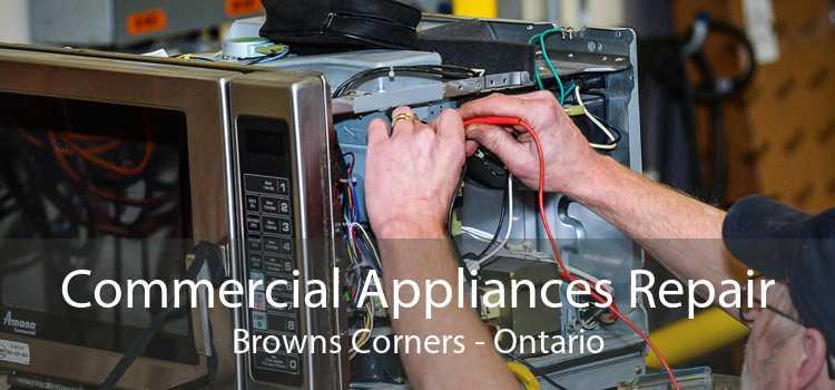 Commercial Appliances Repair Browns Corners - Ontario