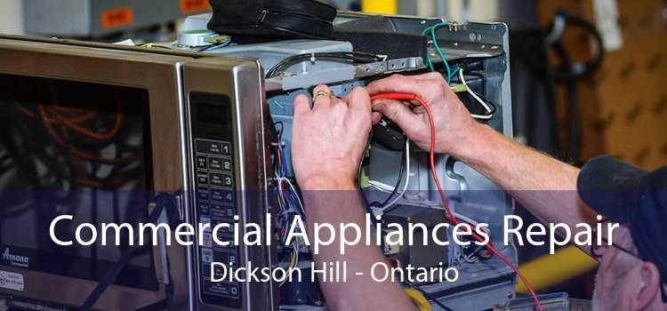Commercial Appliances Repair Dickson Hill - Ontario
