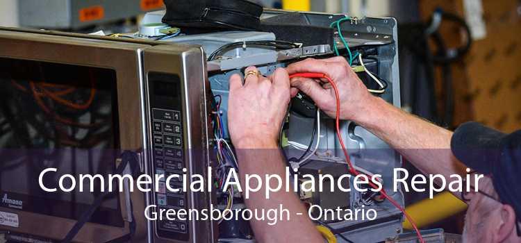 Commercial Appliances Repair Greensborough - Ontario