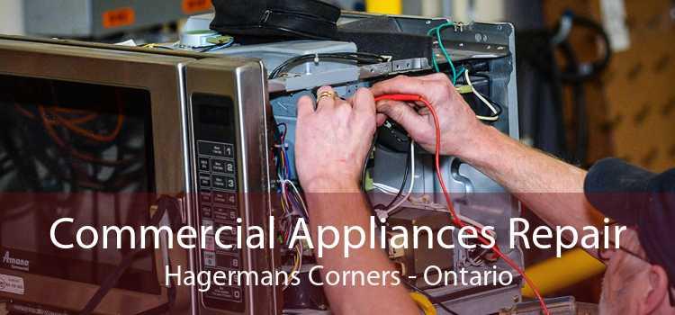 Commercial Appliances Repair Hagermans Corners - Ontario