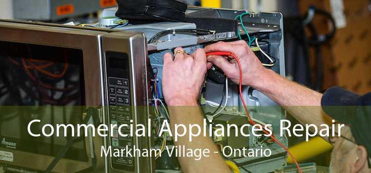Commercial Appliances Repair Markham Village - Ontario