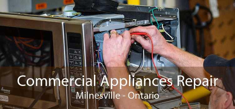 Commercial Appliances Repair Milnesville - Ontario