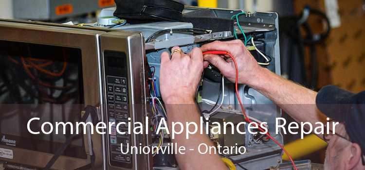 Commercial Appliances Repair Unionville - Ontario