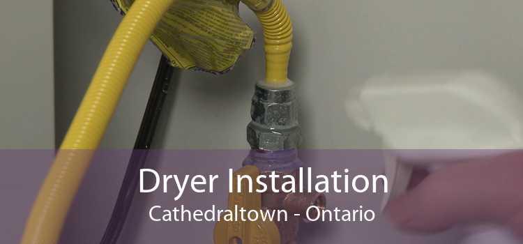 Dryer Installation Cathedraltown - Ontario