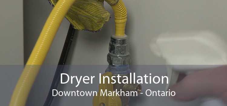 Dryer Installation Downtown Markham - Ontario