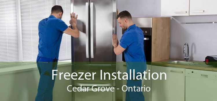 Freezer Installation Cedar Grove - Ontario