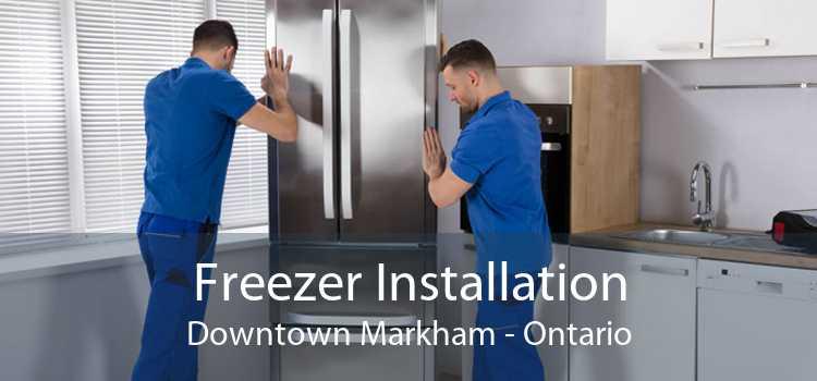 Freezer Installation Downtown Markham - Ontario