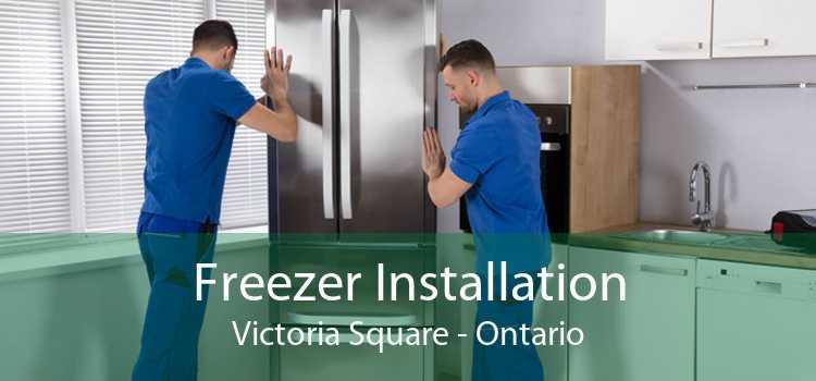 Freezer Installation Victoria Square - Ontario