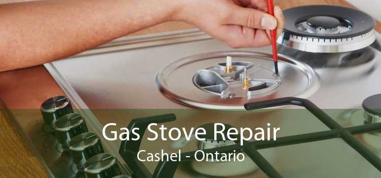 Gas Stove Repair Cashel - Ontario