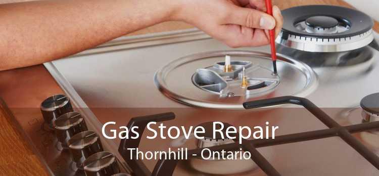 Gas Stove Repair Thornhill - Ontario