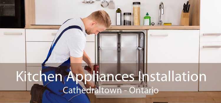 Kitchen Appliances Installation Cathedraltown - Ontario