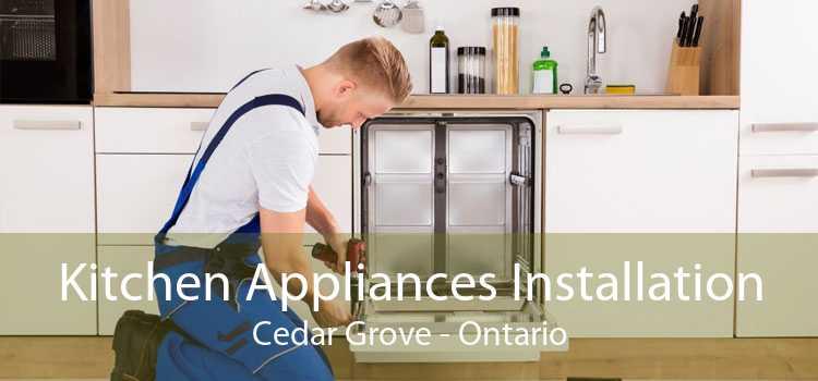 Kitchen Appliances Installation Cedar Grove - Ontario
