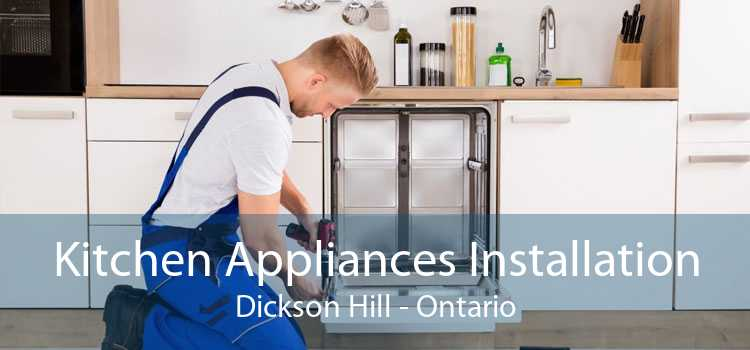 Kitchen Appliances Installation Dickson Hill - Ontario