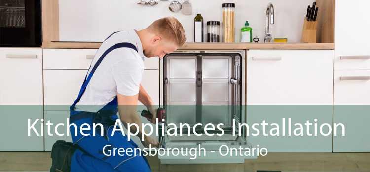 Kitchen Appliances Installation Greensborough - Ontario