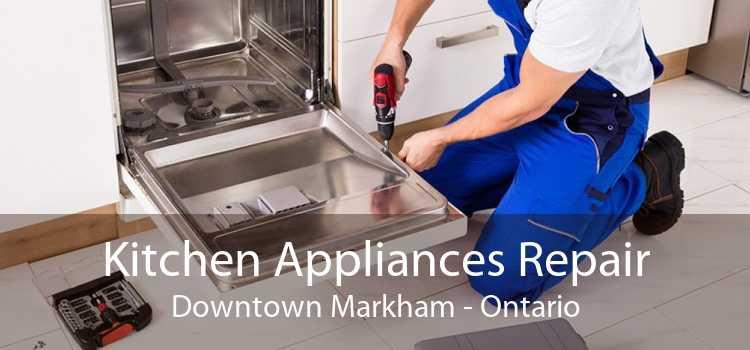 Kitchen Appliances Repair Downtown Markham - Ontario