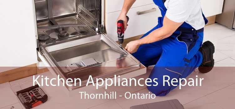 Kitchen Appliances Repair Thornhill - Ontario