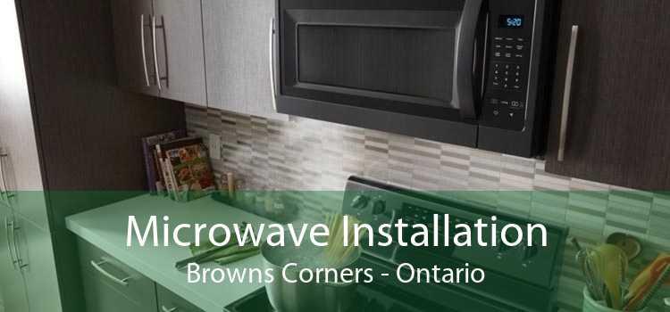 Microwave Installation Browns Corners - Ontario