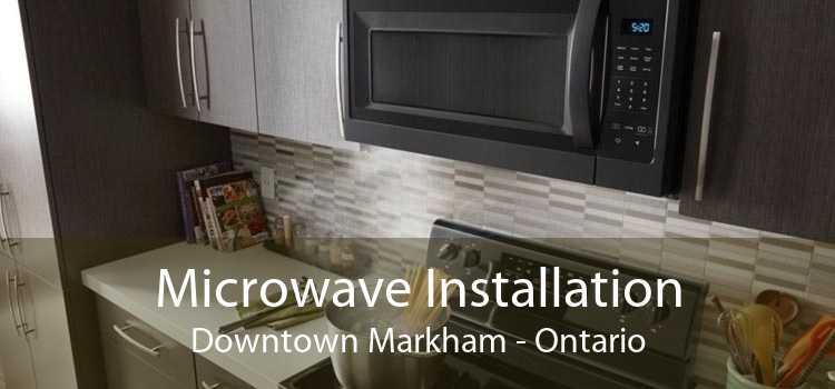 Microwave Installation Downtown Markham - Ontario