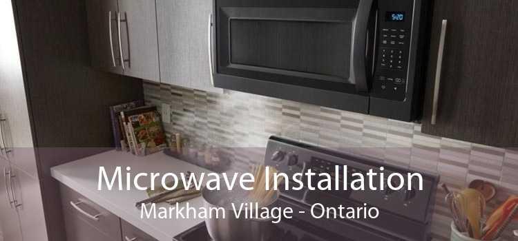 Microwave Installation Markham Village - Ontario