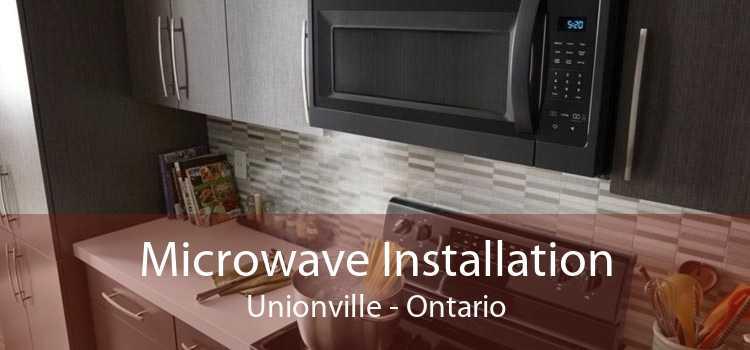 Microwave Installation Unionville - Ontario