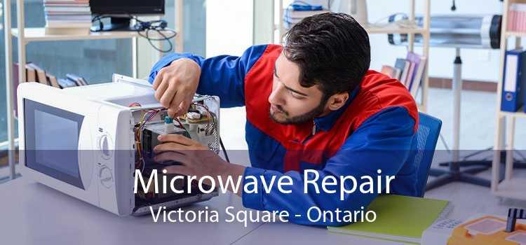 Microwave Repair Victoria Square - Ontario