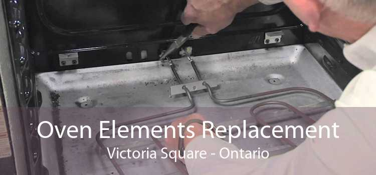 Oven Elements Replacement Victoria Square - Ontario