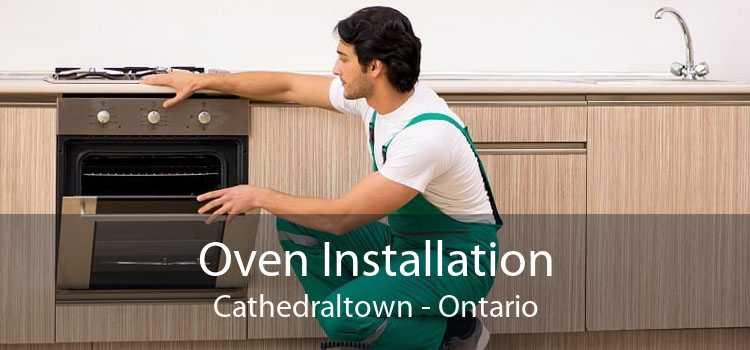 Oven Installation Cathedraltown - Ontario