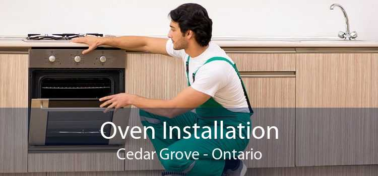 Oven Installation Cedar Grove - Ontario