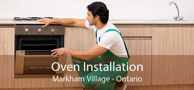 Oven Installation Markham Village - Ontario