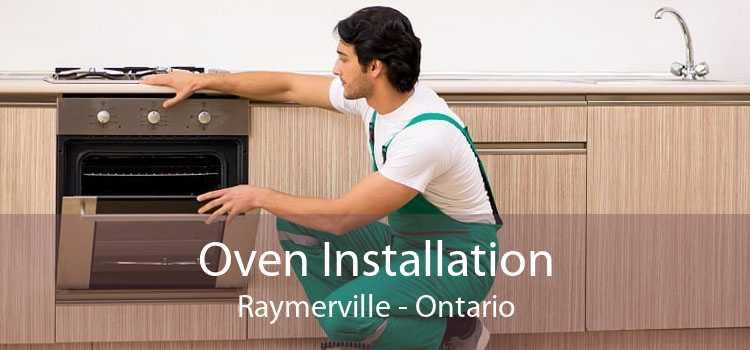 Oven Installation Raymerville - Ontario