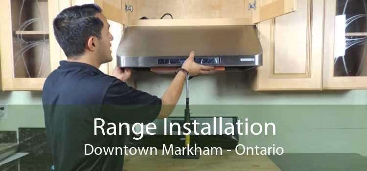 Range Installation Downtown Markham - Ontario