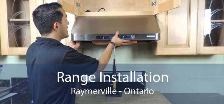 Range Installation Raymerville - Ontario