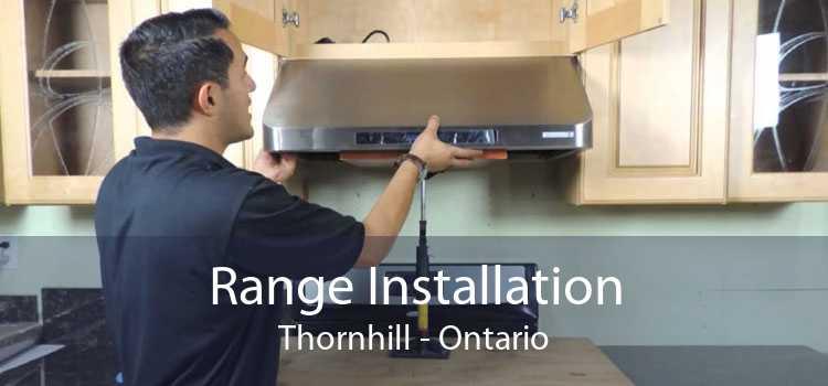 Range Installation Thornhill - Ontario