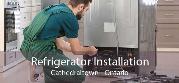 Refrigerator Installation Cathedraltown - Ontario