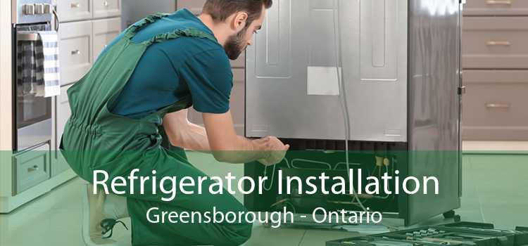 Refrigerator Installation Greensborough - Ontario