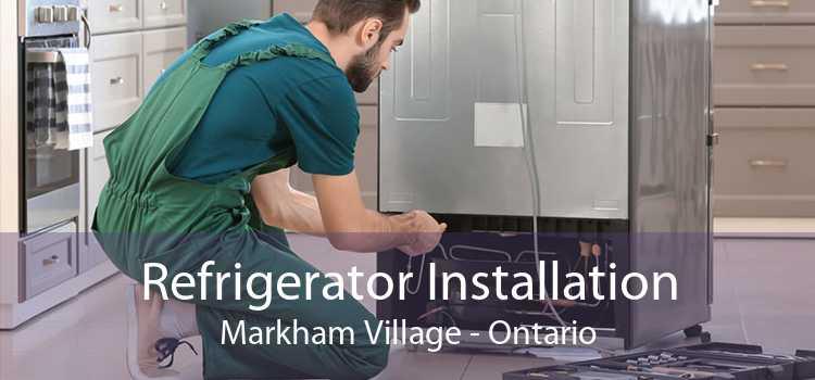 Refrigerator Installation Markham Village - Ontario