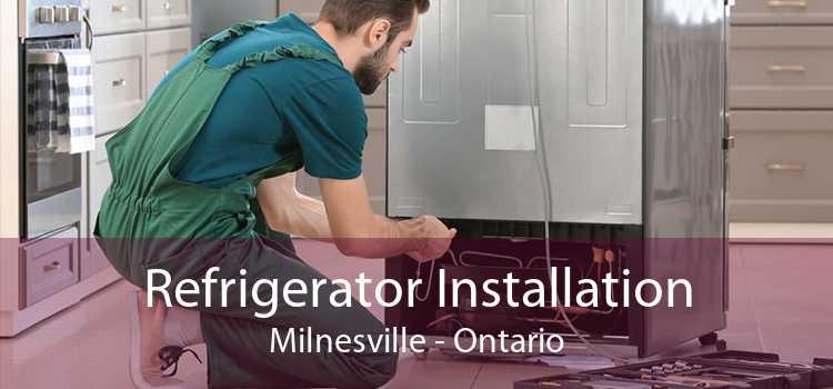 Refrigerator Installation Milnesville - Ontario
