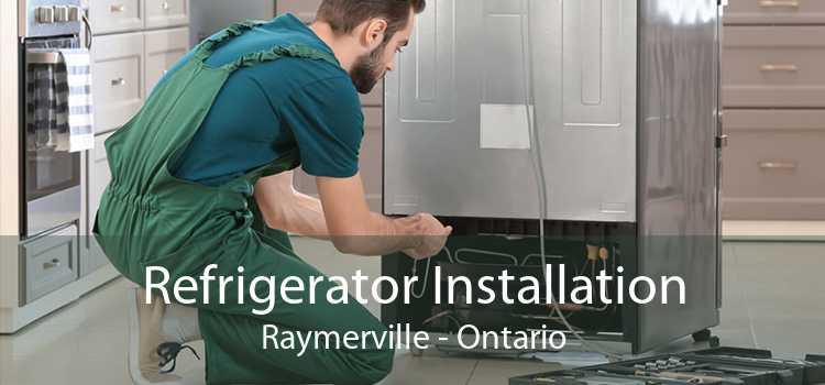 Refrigerator Installation Raymerville - Ontario