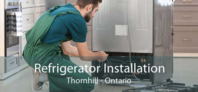 Refrigerator Installation Thornhill - Ontario