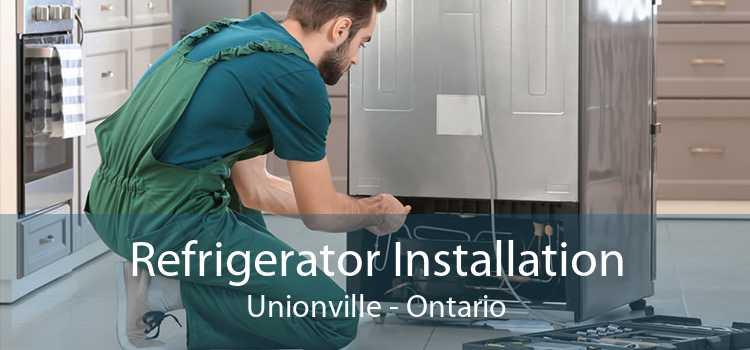 Refrigerator Installation Unionville - Ontario